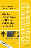 Critical Perspectives on Gender and Student Leadership New Directions for Student Leadership, Number 154 by Paige Haber-Curran, Daniel Tillapaugh