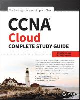CCNA Cloud Complete Study Guide Exam 210-451 and Exam 210-455 by Todd Montgomery, Stephen Olson