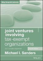 Joint Ventures Involving Tax-Exempt Organizations 2017 Cumulative Supplement by Michael I. Sanders