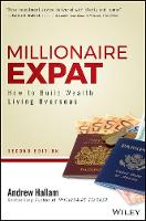 Millionaire Expat, Second Edition How To Build Wealth Living Overseas by Andrew Hallam