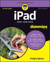 iPad For Seniors For Dummies by Dwight Spivey