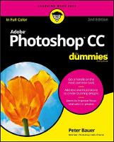 Adobe Photoshop CC For Dummies by Peter Bauer
