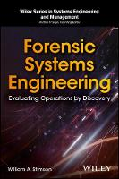 Forensic Systems Engineering Evaluating Operations by Discovery by William A. Stimson