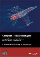 Compact Heat Exchangers Analysis, Design and Optimization using FEM and CFD Approach by C. Ranganayakulu, Kankanhalli N. Seetharamu