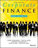 Corporate Finance Theory and Practice by Pierre Vernimmen, Pascal Quiry, Maurizio Dallocchio, Yann Le Fur