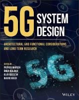 5G System Design Architectural and Functional Considerations and Long Term Research by Patrick Marsch, Omer Bulakci, Olav Queseth, Mauro Boldi