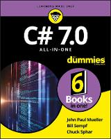 C# 7.0 All-in-One For Dummies by John Paul Mueller, Bill Sempf, Chuck Sphar