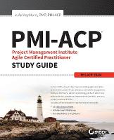 PMI-ACP Project Management Institute Agile Certified Practitioner Exam Study Guide by Hunt