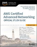 AWS Certified Advanced Networking Official Study Guide Specialty Exam by Sidhartha Chauhan, James Devine, Alan Halachmi, Matt Lehwess