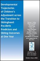 Developmental Trajectories of Children's Adjustment across the Transition to Siblinghood Pre-Birth and Sibling Outcomes at Year One by Brenda L Volling, Richard Gonzalez, Wonjung Oh, Ju-Hyun Song