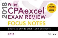Wiley CPAexcel Exam Review 2018 Focus Notes Business Environment and Concepts by Wiley