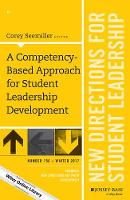 A Competency-Based Approach for Student Leadership Development New Directions for Student Leadership, Number 156 by Corey Seemiller