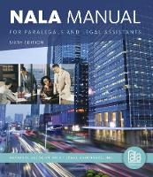 NALA Manual for Paralegals and Legal Assistants A General Skills & Litigation Guide for Today's Professionals by National Association of Legal Assistants