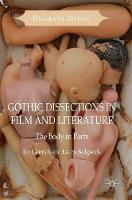 Gothic Dissections in Film and Literature The Body in Parts by Ian Conrich, Laura Sedgwick