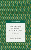 The British Olympic Association: A History by Kevin Jefferys