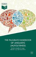 The Palgrave Handbook of Linguistic (Im)Politeness by Jonathan Culpeper