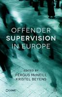Offender Supervision in Europe by Fergus McNeill