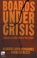 Boards Under Crisis Board action under pressure by Carmelo Mazza, Alberto Lavin Fernandez
