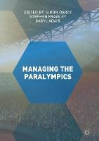 Managing the Paralympics by Simon Darcy