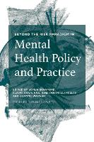 Beyond the Risk Paradigm in Mental Health Policy and Practice by Sonya Stanford, Elaine Sharland, Nina Rovinelli Heller, Joanne Warner
