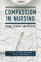 Compassion in Nursing Theory, Evidence and Practice by Alistair Hewison, Yvonne Sawbridge
