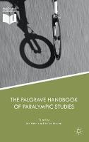 The Palgrave Handbook of Paralympic Studies by Ian (University of Coventry UK) Brittain