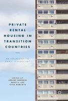 Private Rental Housing in Transition Countries An Alternative to Owner Occupation? by Jozsef Hegedus