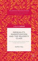 Inequality, Marketization and the Majority Class Why Did the European Middle Classes Accept Neo-Liberalism? by Steffen Mau