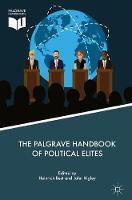 The Palgrave Handbook of Political Elites by Heinrich Best