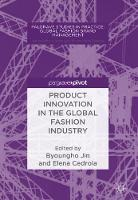Product Innovation in the Global Fashion Industry by Byoungho Jin