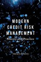 Modern Credit Risk Management Theory and Practice by Panayiota Koulafetis
