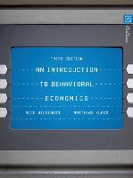 An Introduction to Behavioral Economics by Nick Wilkinson, Matthias Klaes