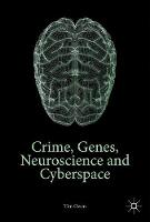 Crime, Genes, Neuroscience and Cyberspace by Tim, QC Owen
