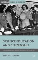 Science Education and Citizenship Fairs, Clubs, and Talent Searches for American Youth, 1918-1958 by Sevan G. Terzian