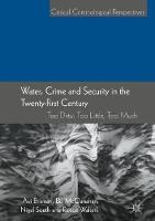 Water, Crime and Security in the Twenty-First Century Too Dirty, Too Little, Too Much by Avi (Eastern Kentucky University USA) Brisman, Bill McClanahan, Professor Nigel (University of Essex UK) South, Reece  Walters