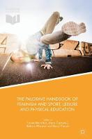 The Palgrave Handbook of Feminism and Sport, Leisure and Physical Education by Louise (Canterbury Christ Church University UK) Mansfield
