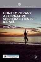 Contemporary Alternative Spiritualities in Israel by Professor James R. Lewis