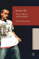 Jerome Bel Dance, Theatre, and the Subject by Gerald Siegmund