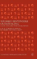 Socially Responsible Outsourcing Global Sourcing with Social Impact by Brian Nicholson