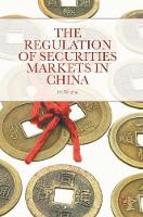 The Regulation of Securities Markets in China by He Weiping