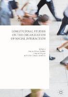 Longitudinal Studies on the Organization of Social Interaction by Simona Pekarek Doehler