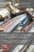 Death, Emotion and Childhood in Premodern Europe by Katie Barclay