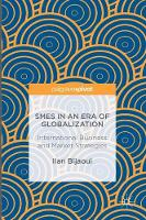 SMEs in an Era of Globalization International Business and Market Strategies by Ilan Bijaoui