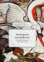 Shakespeare and Authority Citations, Conceptions and Constructions by Katie Halsey