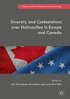 Diversity and Contestations over Nationalism in Europe and Canada by John Erik Fossum