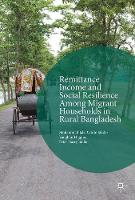 Remittance Income and Social Resilience among Migrant Households in Rural Bangladesh by Mohammad Jalal Uddin Sikder, Vaughan Higgins, Peter Harry Ballis
