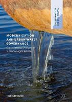 Modernization and Urban Water Governance Organizational Change and Sustainability in Europe by Thomas Bolognesi