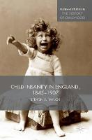 Child Insanity in England, 1845-1907 by Steven Taylor
