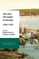 Law and the Family in Ireland, 1800-1950 by Niamh Howlin, Kevin Costello