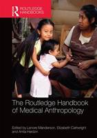 The Routledge Handbook of Medical Anthropology by Lenore (Monash University, Australia) Manderson